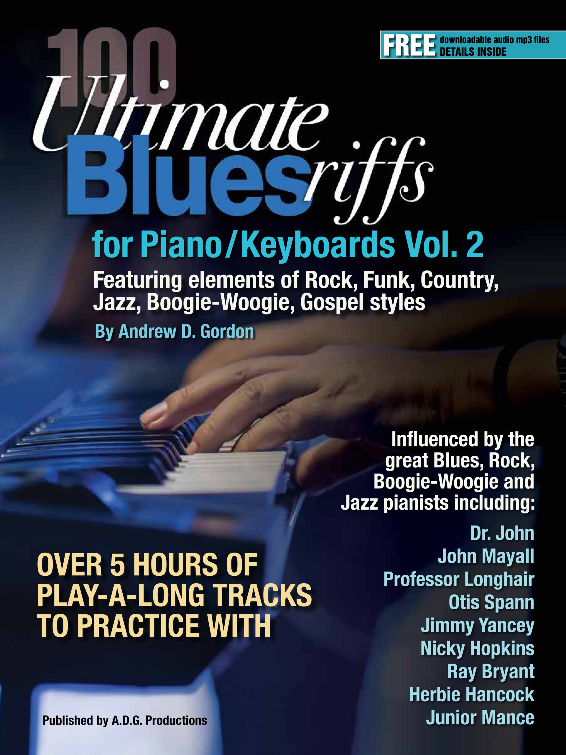 100 Ultimate Blues Riffs for Piano/Keyboards Volume 2 PDF/mp3 files  authored by Andrew D  Gordon